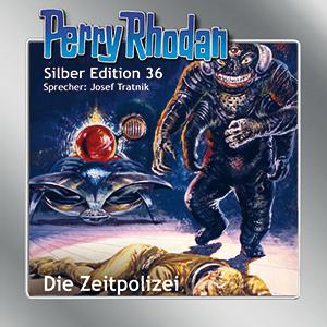 Perry Rhodan - Die Zeitpolizei (Silber Edition 36)