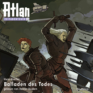 Perry Rhodan - Balladen des Todes (Atlan Zeitabenteuer 10)